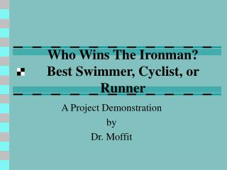 Who Wins The Ironman? Best Swimmer, Cyclist, or Runner