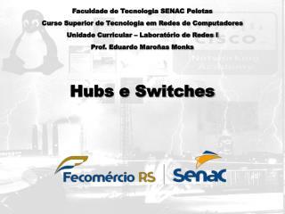 Faculdade de Tecnologia SENAC Pelotas Curso Superior de Tecnologia em Redes de Computadores