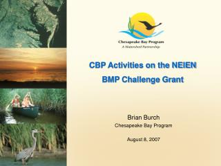 CBP Activities on the NEIEN BMP Challenge Grant