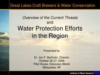 Overview of the Current Threats and Water Protection Efforts  in the Region