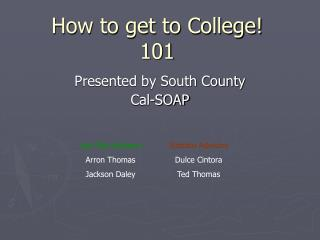 How to get to College! 101