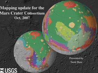 Mapping update for the Mars Crater Con sortium Oct, 2007