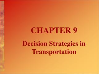 CHAPTER 9 Decision Strategies in Transportation