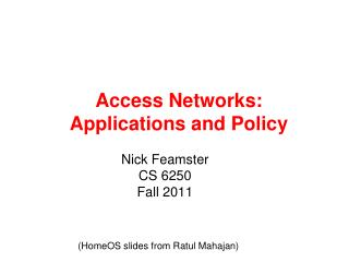 Access Networks: Applications and Policy