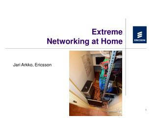 Extreme Networking at Home