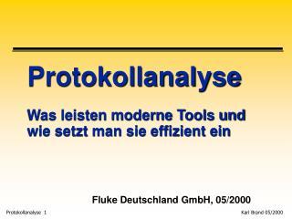 Protokollanalyse Was leisten moderne Tools und wie setzt man sie effizient ein