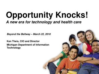 Opportunity Knocks! A new era for technology and health care