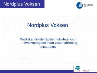 Nordplus Voksen Nordiska ministerrådets mobilitets- och nätverksprogram inom vuxenutbildning