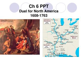 Ch 6 PPT  Duel for North America 1608-1763
