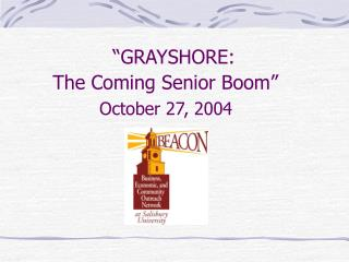 �GRAYSHORE:  The Coming Senior Boom� October 27, 2004