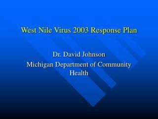 West Nile Virus 2003 Response Plan