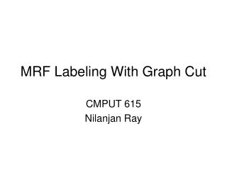 MRF Labeling With Graph Cut