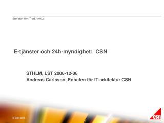 E-tj�nster och 24h-myndighet:  CSN