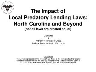 Giang Ho & Anthony Pennington-Cross Federal Reserve Bank of St. Louis Disclaimer
