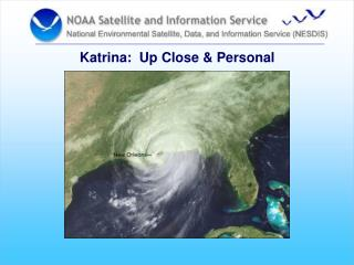 Katrina:  Up Close & Personal