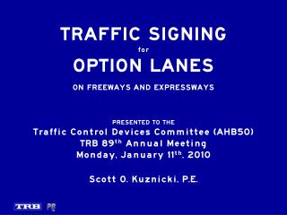 TRAFFIC SIGNING for OPTION LANES ON FREEWAYS AND EXPRESSWAYS