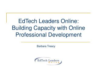 EdTech Leaders Online:  Building Capacity with Online Professional Development
