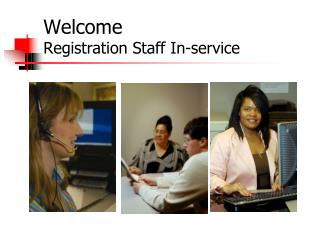Welcome Registration Staff In-service