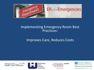 Implementing Emergency Room Best Practices: Improves Care, Reduces Costs
