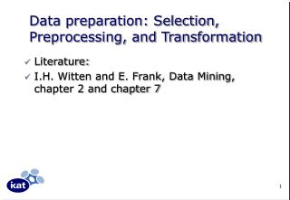 Data preparation: Selection, Preprocessing, and Transformation