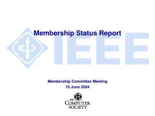 Membership Status Report
