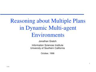 Reasoning about Multiple Plans in Dynamic Multi-agent Environments