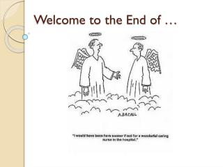 Welcome to the End of …