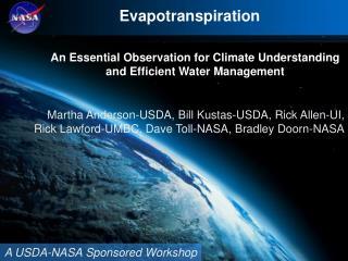 Martha Anderson-USDA, Bill Kustas-USDA, Rick Allen-UI,