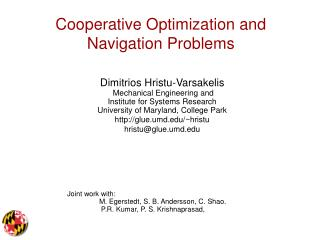 Cooperative Optimization and Navigation Problems