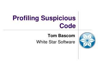 Profiling Suspicious Code