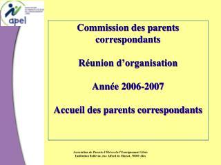 Commission des parents correspondants Réunion d'organisation Année 2006-2007