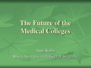 The Future of the Medical Colleges