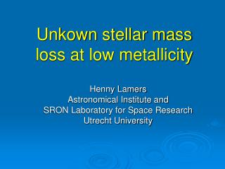 Unkown stellar mass loss at low metallicity