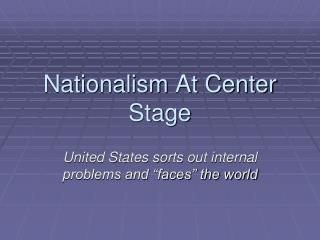 Nationalism At Center Stage