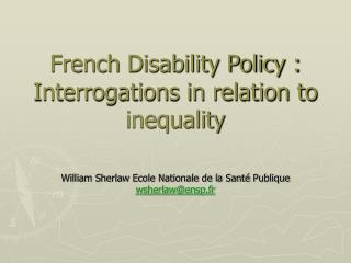 French Disability Policy :  Interrogations in relation to inequality