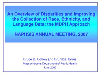 Bruce B. Cohen and Brunilda Torres  Massachusetts Department of Public Health June 2007