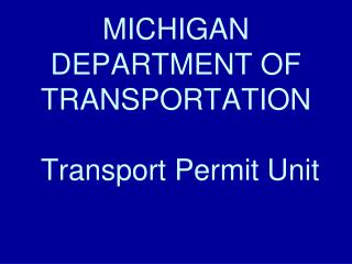 MICHIGAN DEPARTMENT OF TRANSPORTATION  Transport Permit Unit