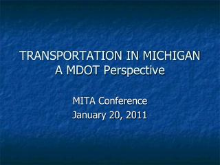 TRANSPORTATION IN MICHIGAN  A MDOT Perspective