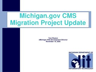 Michigan CMS Migration Project Update