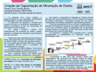 TURBAN , Efraim  et  al . T ecnologia da informação para gestão. Porto Alegre:  Bookman , 2010 .