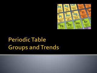 Periodic Table Groups and Trends