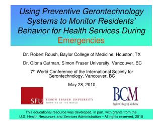 Using Preventive Gerontechnology Systems to Monitor Residents  Behavior for Health Services During Emergencies
