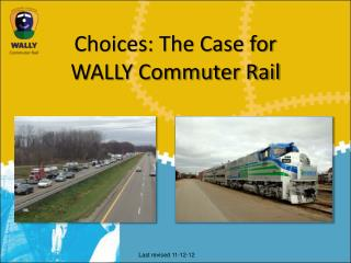 Choices: The Case for  WALLY Commuter Rail