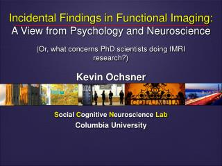 Incidental Findings in Functional Imaging: A View from Psychology and Neuroscience