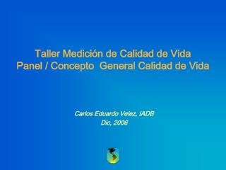 Taller Medición de Calidad de Vida Panel / Concepto  General Calidad de Vida