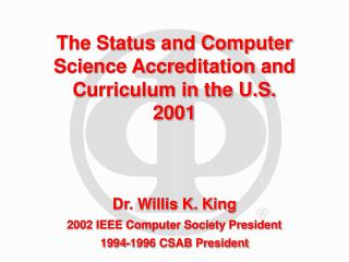 The Status and Computer Science Accreditation and Curriculum in the U.S.  2001