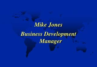 Mike Jones Business Development Manager