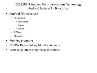 CE53105-3 Applied Communications Technology Android lecture 2 - Structures