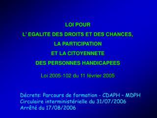 LOI POUR  L' EGALITE DES DROITS ET DES CHANCES,  LA PARTICIPATION  ET LA CITOYENNETE