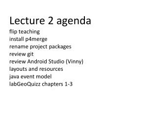 Lecture 2 agenda flip teaching  install p4merge rename project packages  review git